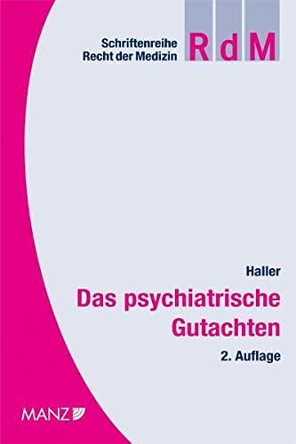 9783214069308: Das psychiatrische Gutachten: Grundriss der Psychiatrie für Juristen, Sozialarbeiter, Soziologen, Justizbeamte, Psychotherapeuten, gutachterlich tätige Ärzte und Psychologen