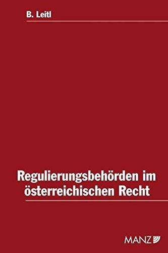 Die Regulierungsbehörden im österreichischen Recht: Barbara Leitl