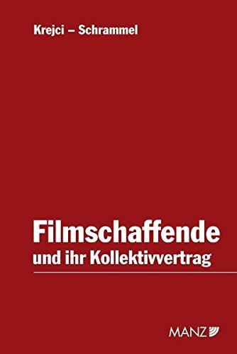 9783214076092: Filmschaffende und ihr Kollektivvertrag (f. Ísterreich)