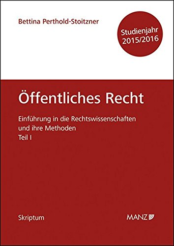 9783214086008: Einführung in die Rechtswissenschaften und ihre Methoden Teil I - Öffentliches Recht - Studienjahr 2015/16
