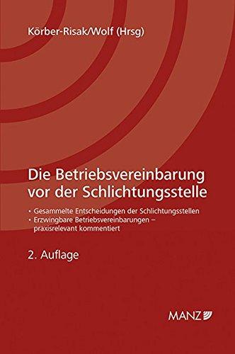 Die Betriebsvereinbarung vor der Schlichtungsstelle: Katharina Körber-Risak