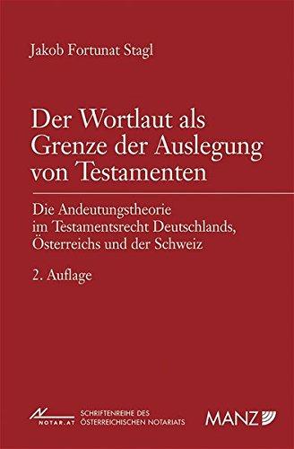 Der Wortlaut als Grenze der Auslegung von Testamenten: Jakob F Stagl