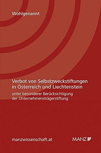 Verbot von Selbstzweckstiftungen in Österreich und Liechtenstein unter besonderer Berü...