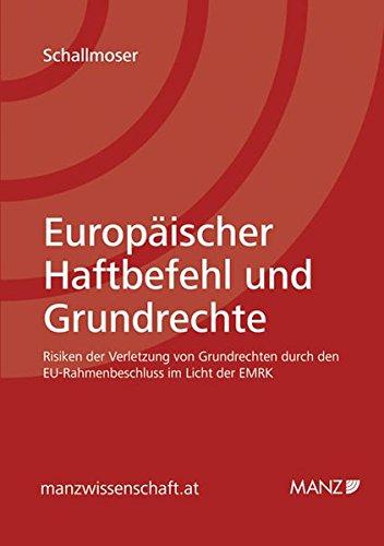 Europäischer Haftbefehl und Grundrechte: Nina Marlene Schallmoser