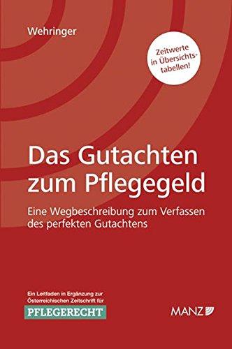9783214097059: Das Gutachten zum Pflegegeld: Eine Wegbeschreibung zum Verfassen des perfekten Gutachtens