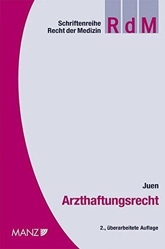 9783214101800: Arzthaftungsrecht: Die zivilrechtliche Haftung des Arztes für den Behandlungsfehler - der Arzthaftungsprozess in Österreich