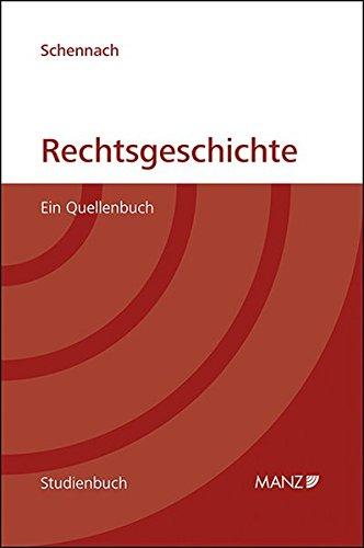 9783214103200: Rechtsgeschichte: Ein Quellenbuch