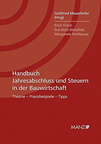 Handbuch Jahresabschluss und Steuern in der Bauwirtschaft: Gottfried Mauerhofer