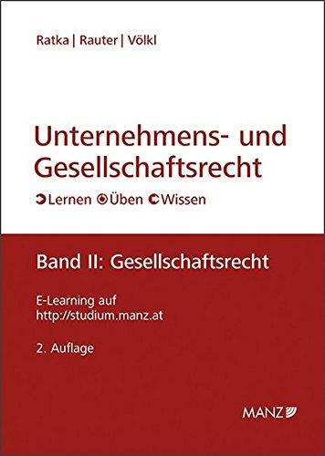 Unternehmens- und Gesellschaftsrecht Band 2: Gesellschaftsrecht: Thomas Ratka