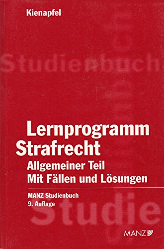 Lernprogramm Strafrecht Allgemeiner Teil (f. Österreich): Diethelm Kienapfel