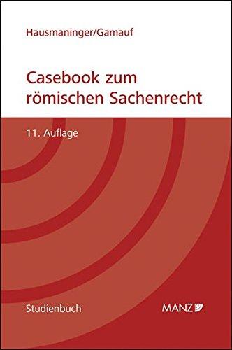 Casebook zum römischen Sachenrecht - Herbert Hausmaninger
