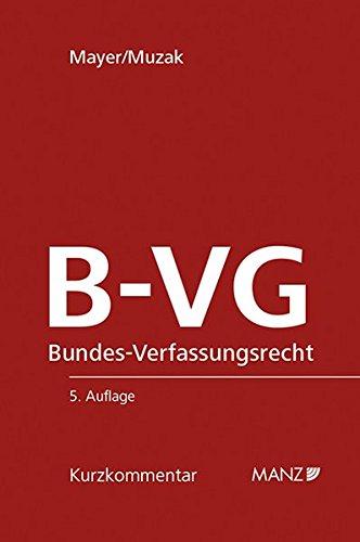 B-VG Bundes-Verfassungsrecht: Heinz Mayer