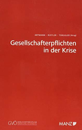 Gesellschafterpflichten in der Krise (Paperback): Ulrich Torggler, Eveline Artmann, Friedrich ...