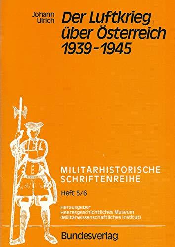 9783215016530: Der Luftkrieg über Österreich 1939-1945 (Militärhistorische Schriftenreihe)
