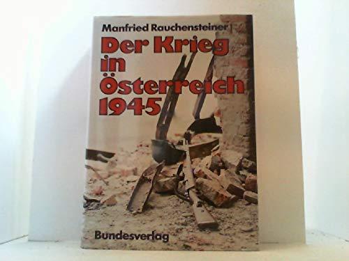 9783215016721: Der Krieg in Österreich, 1945 (Schriften des Heeresgeschichtlichen Museums in Wien) (German Edition)