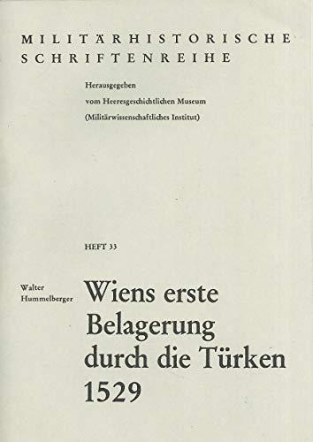 9783215022746: Wiens erste Belagerung durch die Türken 1529 (Militärhistorische Schriftenreihe) (German Edition)
