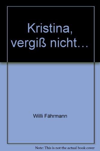 9783215030376: Kristina, vergiß nicht…