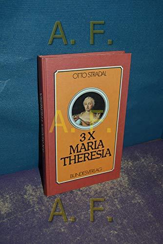 3 x [i.e. Dreimal] Maria Theresia: Betrachtungen nach 200 Jahren (German Edition) - Stradal, Otto