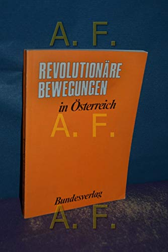 9783215041051: Revolutionäre Bewegungen in Österreich (Schriften des Instituts für Österreichkunde)