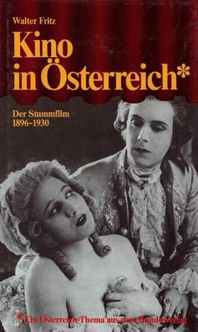 Kino in Österreich. Der Stummfilm 1896-1930: Walter Fritz