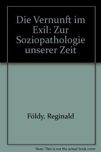 9783215045103: Die Vernunft im Exil: Zur Soziopathologie unserer Zeit