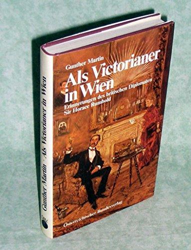 9783215050015: Als Victorianer in Wien. Erinnerungen des britischen Diplomaten Sir Horace Rumbold