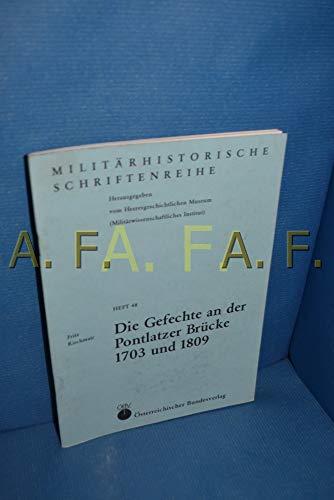 9783215051715: Die Gefechte an der Pontlatzer Brücke 1703 und 1809 (Militärhistorische Schriftenreihe)