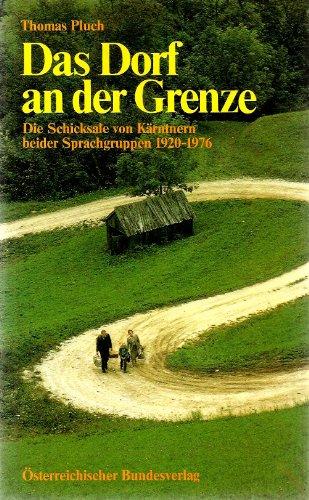 Das Dorf an der Grenze. Die Schicksale von Kärntnern beider Sprachgruppen 1920-1976. Filmprosa...