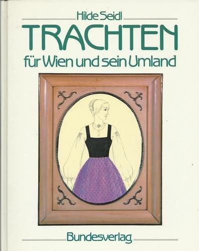 9783215056659: Trachten für Wien und sein Umland: Überlieferung und Erneuerung (German Edition)