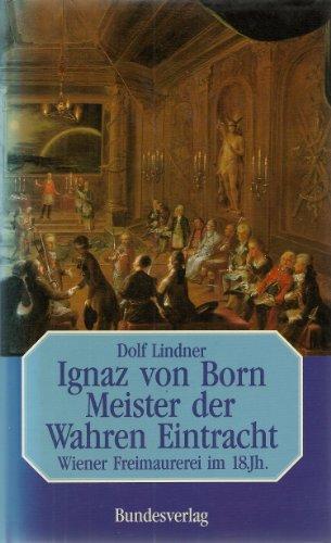 9783215060793: Ignaz von Born, Meister der Wahren Eintracht: Wiener Freimaurerei im 18. Jh (Ein Österreich-Thema aus dem Bundesverlag)