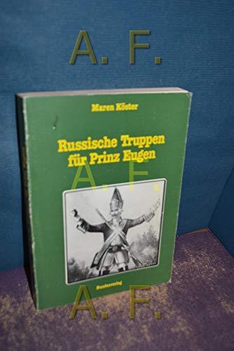 9783215062926: Russische Truppen für Prinz Eugen: Politik mit militärischen Mitteln im frühen 18. Jahrhundet (Militärgeschichtliche Dissertationen österreichischer Universitäten)