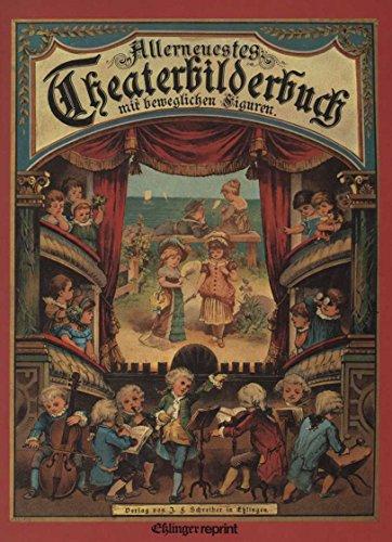 9783215063473: Allerneuestes Theaterbilderbuch mit beweglichen Figuren