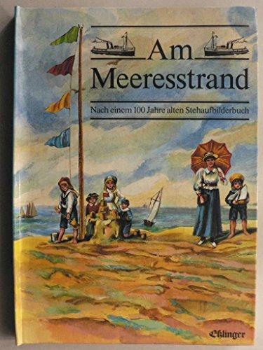 9783215067013: Am Meeresstrand. Nach einem 100 Jahre alten Stehaufbilderbuch