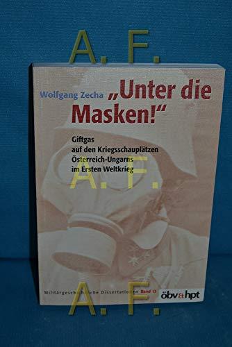 9783215127519: Unter die Masken!: Giftgas auf den Kriegsschauplatzen Österreich-Ungarns im Ersten Weltkrieg (German Edition)