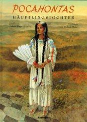Pocahontas Häuptlingstochter. Mit Bildern von Gerlinde Mader. - Bartos-Höppner, Barbara