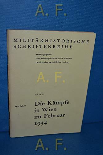 9783215732232: Die Kämpfe in Wien im Februar 1934 (Militärhistorische Schriftenreihe)