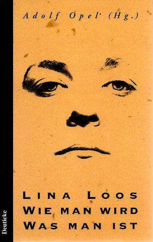 9783216301031: Lina Loos: Wie man wird, was man ist.. Erlebte Geschichten