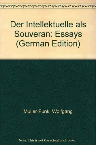 9783216301222: Der Intellektuelle als Souveran: Essays (German Edition)