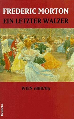 Ein letzter Walzer. Wien 1888/89.