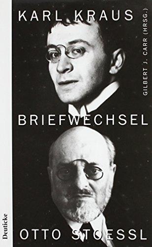 Der Briefwechsel von Karl Kraus und Otto Stoessl 1902 - 1925: Karl Kraus
