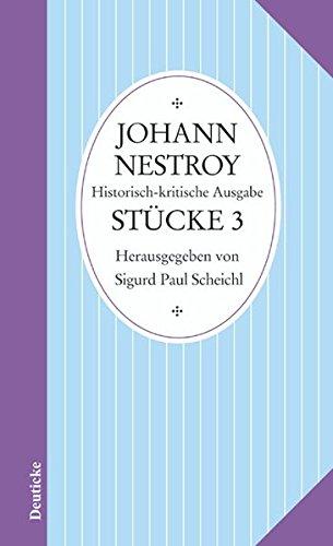 Sämtliche Werke. Stücke 3: Johann Nestroy