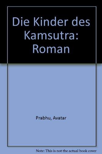 Die Kinder des Kamsutra: Roman: Prabhu, Avatar