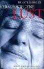 Verschwiegene Lust. Frauen über 60 erzählen von Liebe und Sexualität (Besitzvermerk ...