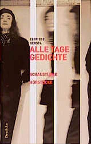 9783216304742: Alle Tage Gedichte: Schaustücke, Hörstücke