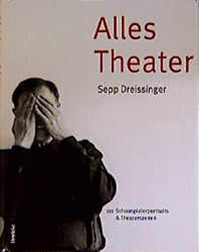 9783216305299: Alles Theater: 111 Schauspielerportraits & Theaterszenen