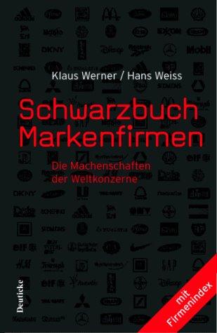 9783216305923: Schwarzbuch Markenfirmen. Die Machenschaften der Weltkonzerne.