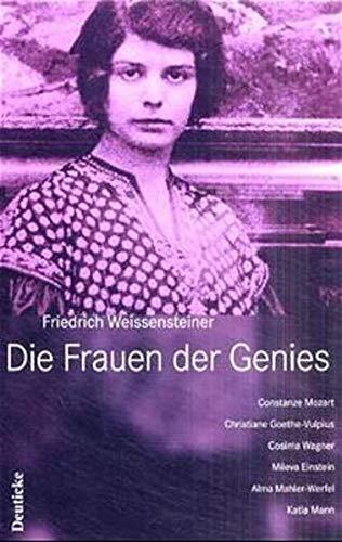 9783216306104: Die Frauen der Genies: Constanze Mozart, Christiane Goethe-Vulpius, Cosima Wagner, Mileva Einstein, Alma Mahler-Werfel, Katia Mann