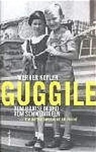 9783216307354: Guggile - Vom Bravsein und vom Schweinigeln.
