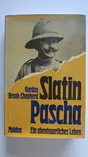 Slatin Pascha. Ein abenteuerliches Leben: Brook-Shepherd, Gordon
