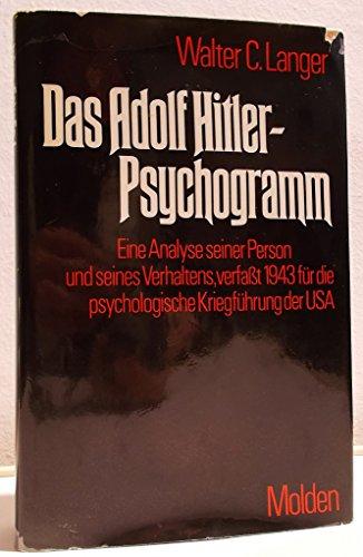 9783217005303: Das Adolf-Hitler-Psychogramm: eine Analyse seiner Person und seines Verhaltens, verf. 1943 für die psychologische Kriegsführung der USA